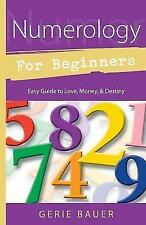 Very Good, Numerology for Beginners: Easy Guide to Love, Money, Destiny (For Beg