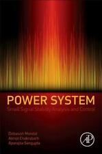 Power System Small Signal Stability Analysis and Control by Debasish Mondal,...