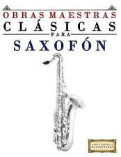 Obras Maestras Clásicas para Saxofón: Piezas fáciles de Bach, Beethoven, Brahms,