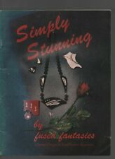 Simply Stunnning - by Fused Fantasies - Darlene Johnson, Judy Lee - SC - 1989.