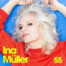 INA MÜLLER  55  ( Neues Album 2020 )  CD  NEU & OVP 20.11.2020 VVK