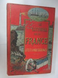 """""""Le Littoral de la France Côtes Languedociennes du Cap Cerbère à Marseille"""" 1895"""