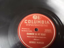 "Columbia 10"" 78/George Morgan/Rainbow In My Heart/All I Need Is More Lovin'/E!"