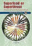 Superfood or Superthreat: The Issue of Genetically Engineered Food (Is-ExLibrary