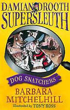 Damian Drooth, Supersleuth: Dog Snatchers, Mitchelhill, Barbara, 1842706497, New