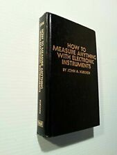 How to Measure Anything with Electronic Instruments by John A. Kuecken