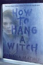 HOW TO HANG A WITCH - MATHER, ADRIANA - NEW HARDCOVER BOOK