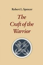 Excellent, The Craft of the Warrior, Robert L. Spencer, Book