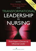 Transformational Leadership in Nursing: From Expert Clinician to Inf DIGITAL DLV