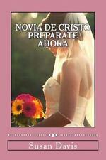 Novia De Cristo Preparate Ahora (Spanish Edition), Davis, Susan, New Book