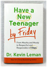 Have a New Teenager by Friday by Dr. Kevin Leman Hardcover Mouthy to Respectful