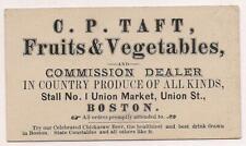 "Business Card~C.P.Taft~Fruits & Vegeys~Boston~Sketch ""Gen Shannon"" on back~1881"