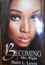 Becoming Mrs. Right by Sherri L. Lewis new hardcover Book Club edition urban