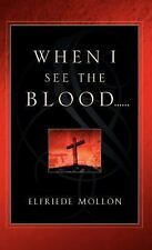 When I See the Blood (2003, Hardcover)