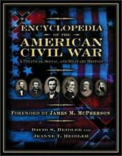 Encyclopedia of the American Civil War : A Political Social and Military...