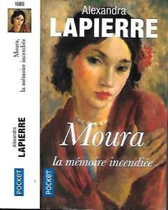 ALEXANDRA LAPIERRE--MOURA la mémoire incendiée--Pocket-roman Bio./Historique