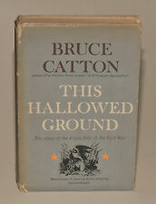 This Hallowed Ground By Bruce Catton HC First 1st Edtn Civil War Hardcover 1956