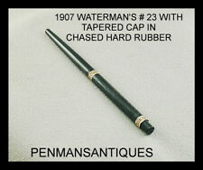 CIRCA 1907 WATERMAN'S # 23 FOUNTAIN PEN WITH TAPERED CAP AND RARE # 3 PEN POINT