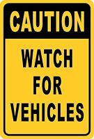 caution watch for vehicles cars trucks USA Aluminum Sign 8 X 12 made USA