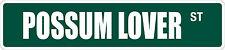 """*Aluminum* Possum Lover 4"""" x 18"""" Metal Novelty Street Sign  SS 2928"""