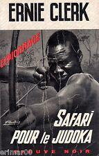Safari pour le Judoka // Fleuve Noir // Ernie CLERK // 1ère Edition / Espionnage