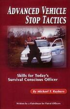 Advanced Vehicle Stop Tactics : Skills for Today's Survival Conscious Officer