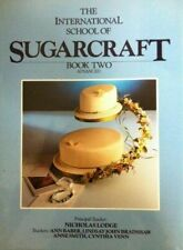 The International School of Sugarcraft - Book Two: (Dispatched Same Working Day)