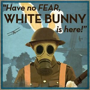 WW1 Propaganda Poster - Have No Fear, White Bunny is Here, Military Prints
