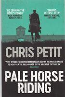 PALE HORSE RIDING BY CHRIS PETIT PAPERBACK BOOK 9781471148477