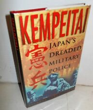 Kempeitai Japan's Dreaded Military Police & Secret Service op 1st Ed 1998