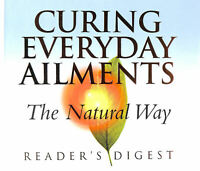 Curing Everyday Ailments the Natural Way by Reader's Digest