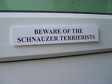 Schnauzer TERRIERIST'S Door / Gate Funny Dog Sign
