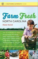 Southern Gateways Guides: Farm Fresh North Carolina : The Go-To Guide to...