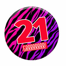 21st Birthday Badge Age 21 Today 58mm Pin Button Men Women Party Decorations