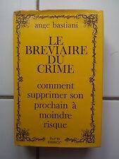 Ange BASTIANI le bréviaire du Crime ( livre essor éditeur 1972) bel état