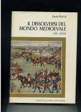 Paolo Brezzi IL DISSOLVERSI DEL MONDO MEDIEVALE 1313-1453/4 CIVITAS