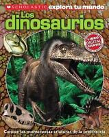 Scholastic Explora Tu Mundo: Dinosaurios: [Spanish language edition of Scholasti