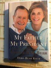 My Father My President SIGNED Doro Bush Koch, 1st ED MINT