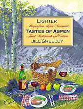 Lighter Tastes of Aspen : Recipes from Aspen/Snowmass' Finest Restaurants and Ca