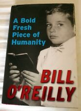 2008 A Bold Fresh Piece of Humanity by Bill O'Reilly First Edition Signed Book