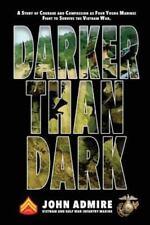 Darker Than Dark by John Admire (2015, Paperback) Vietnam Marines  true story