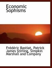 Economic Sophisms: By Fr?d?ric Bastiat, Patrick James Stirling