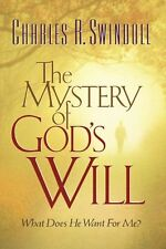 The Mystery of Gods Will by Charles R. Swindoll