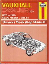 Vauxhall Cavalier 1300 1977-1979 ohv 1256cc Haynes Owners Workshop Manual