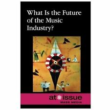 What Is the Future of the Music Industry? (At Issue Series)