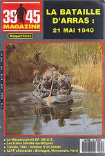 39-45 MAGAZINE - MESSERSCHMITT ARRAS 21 MAI 1940 TRAINS BLINDES - TUNISIE 1943
