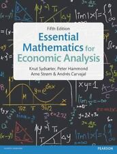 Essential Mathematics for Economic Analysis 5E by Peter Hammond, Andrès Carvajal