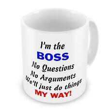 I'm The Boss... No Arguments We'll Just Do Things My Way Coffee / Tea Gift Mug