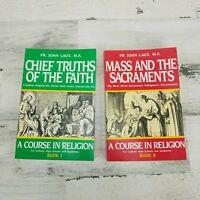 A Course In Religion Books 1 & 2 Mass Sacraments Chief Truths Of Faith FR Laux