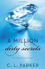 A Million Dirty Secrets: Million Dollar Duet by C. L. Parker